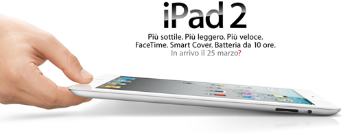 iPad 2 - Riuscirà ad uscire il 25 marzo?